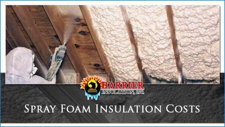 Spray Foam Insulation Costs 2018 Barrier Insulation Inc