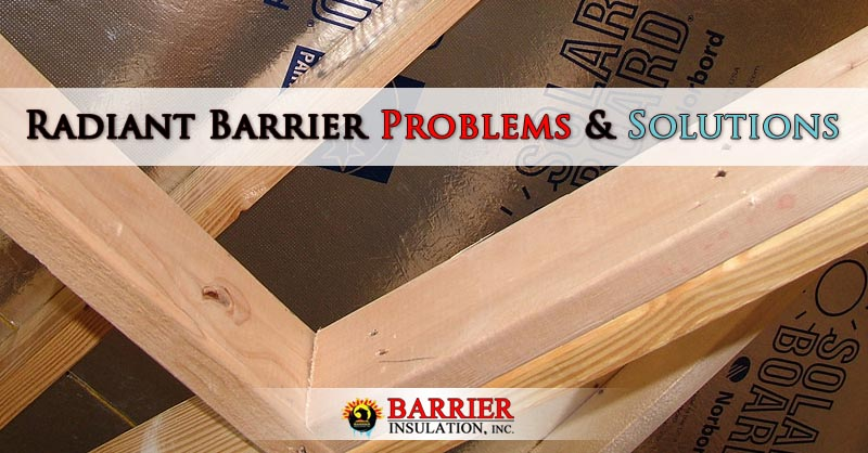 Radiant Barrier Problems & Solutions