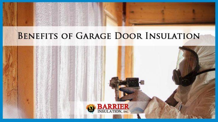 Benefits Of Garage Door Insulation Barrier Insulation Inc