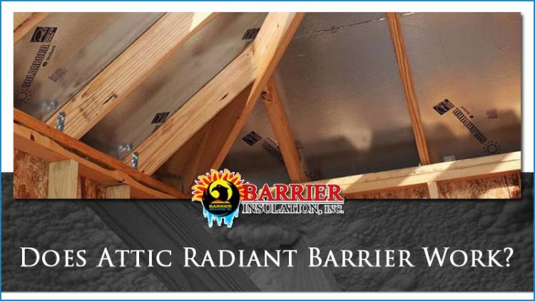 Does Attic Radiant Barrier Work?