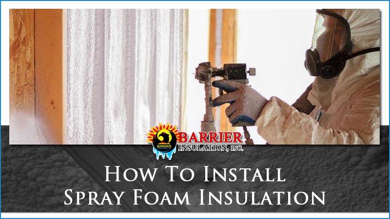 How To Install Spray Foam Insulation Barrier Insulation Inc